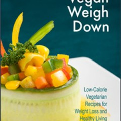 Vegan Weigh Down