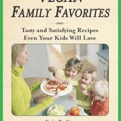 Vegan Family Favorites