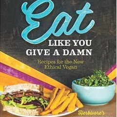 Eat Like You Give A Damn – Book Review